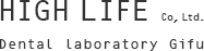 HIGH LIFE Co, Ltd. Dental laboratory Gifu
